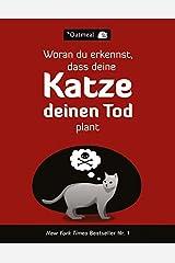 Woran du erkennst, dass deine Katze deinen Tod plant Paperback