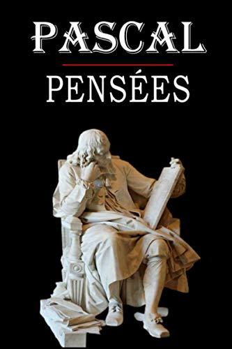 Pensées (Pascal): édition intégrale et annotée