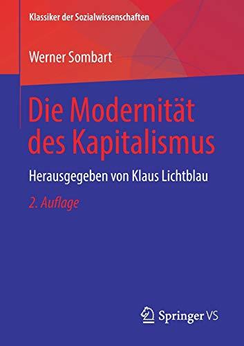 Die Modernität des Kapitalismus: Herausgegeben von Klaus Lichtblau (Klassiker der Sozialwissenschaften)