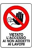 Cartello segnaletico in plastica'Vietato l'accesso ai non addetti ai lavori'
