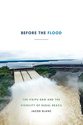Before the Flood: The Itaipu Dam and the Visibility of Rural Brazil