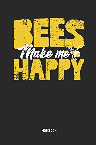 Bees Make Me Happy Notebook: Cute Bee - Lined Notepad / Journal for Women, Men and Kids. Great Gift Idea for all Bee Lover, Apiculturists, Environmentalist & Beekeeper.