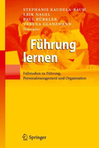 Führung lernen: Fallstudien zu Führung, Personalmanagement und Organisation