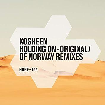 Holding On - Original / Of Norway Remixes