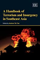 A Handbook of Terrorism and Insurgency in Southeast Asia (Elgar Original Reference)