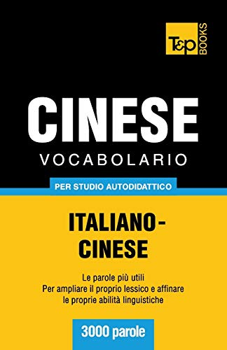 Vocabolario Italiano-Cinese per studio autodidattico - 3000 parole