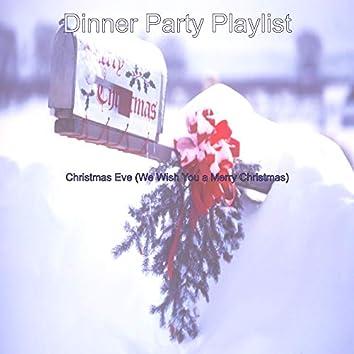 Christmas Eve (We Wish You a Merry Christmas)