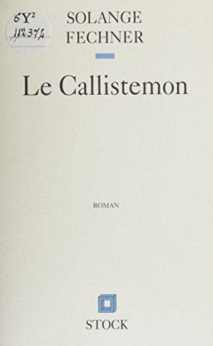 Le Callistemon (Littérature Française) (French Edition)