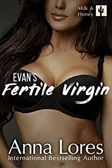 Evan's Fertile Virgin (Milk and Honey Book 4) by [Anna Lores]