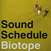 Biotope by Sound Schedule (2005-03-02)