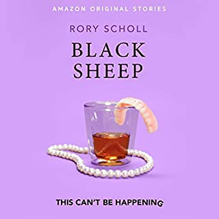 Black Sheep     This Can't Be Happening Collection              By:                                                                                                                                 Rory Scholl                               Narrated by:                                                                                                                                 Rory Scholl                      Length: 40 mins     273 ratings     Overall 4.0