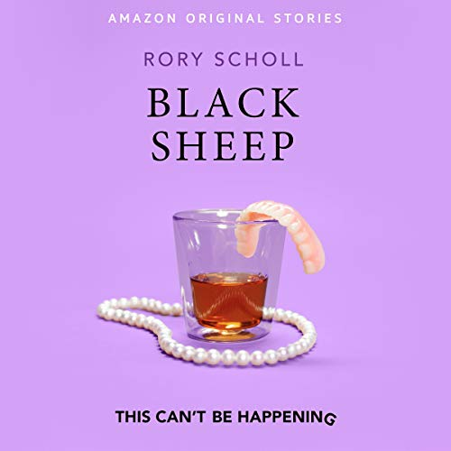 Black Sheep     This Can't Be Happening Collection              By:                                                                                                                                 Rory Scholl                               Narrated by:                                                                                                                                 Rory Scholl                      Length: 40 mins     271 ratings     Overall 4.0