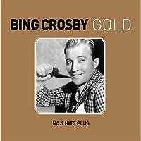 BING CROSBY GOLD : NO.1 HITS PLUS [2CD DIGIPACK] (Korea Edition)
