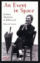 An Event in Space: Joanne Akalaitis in Rehearsal (Career Development Series)