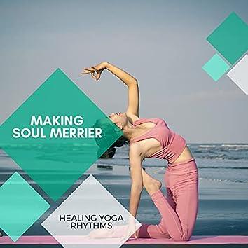 Making Soul Merrier - Healing Yoga Rhythms