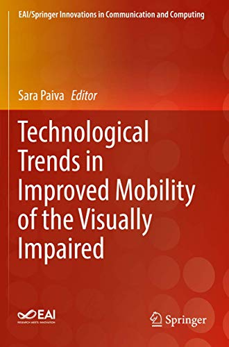 Technological Trends in Improved Mobility of the Visually Impaired (EAI/Springer Innovations in Communication and Computing)
