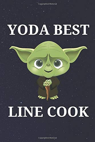 Yoda Best Line Cook: Unique and Funny Appreciation Gift Perfect For Writing Down Notes, Journaling, Staying Organized, Drawing or Sketching