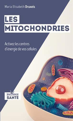 Les mitochondries : Source de l'énergie de vie