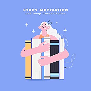 Study Motivation and Deep Concentration with Calm Instrumental Music (Improve Your Study Skills)