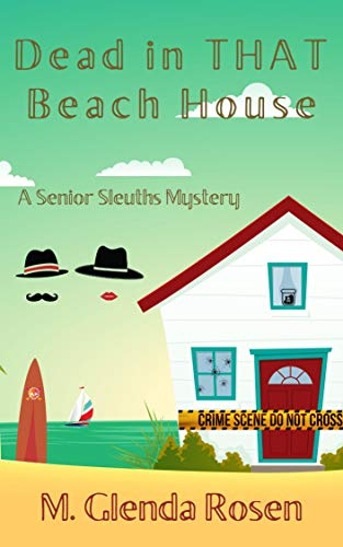 Dead in THAT Beach House: A Senior Sleuths Mystery by [M. Glenda  Rosen]