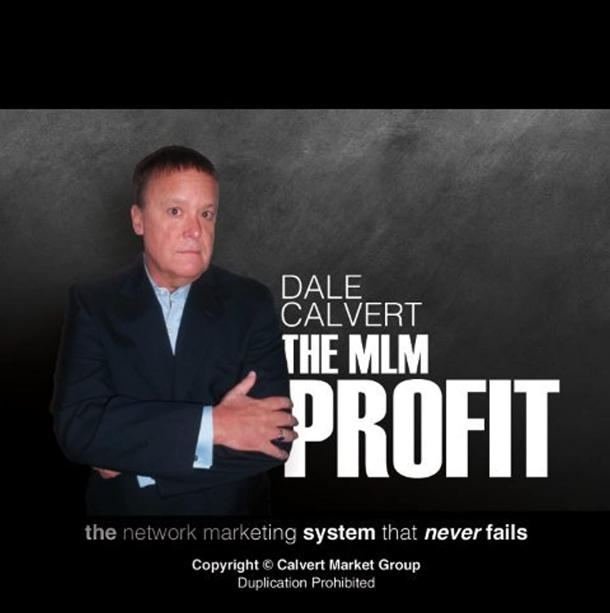 Network Marketing Training CD - The Network Marketing Success System That Never Fails Dale Calvert The MLM Profit