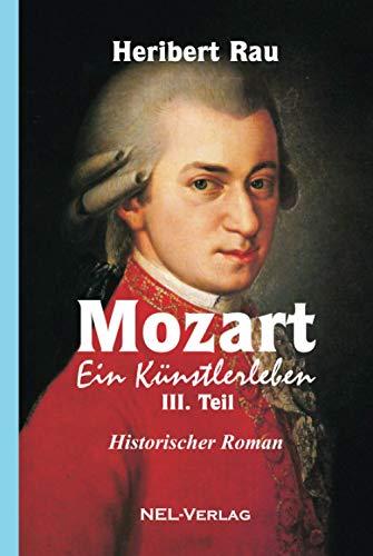 Mozart, ein Künstlerleben, III. Teil, Historischer Roman
