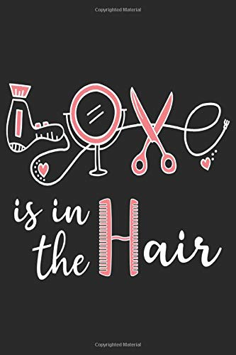Love is in the Hair: Dot Grid Journal or Notebook (6x9 inches) with 120 Pages