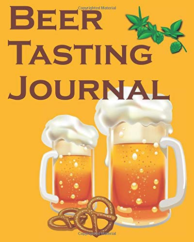 Beer Tasting Journal: Rate, Review, Record all your favorite brews.
