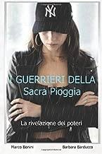 I Guerrieri della Sacra Pioggia  - La rivelazione dei poteri (Italian Edition)