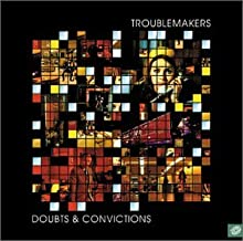 Best troublemakers doubts and convictions Reviews