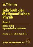 Lehrbuch der Mathematischen Physik: Band 1: Klassische Dynamische Systeme - Walter Thirring