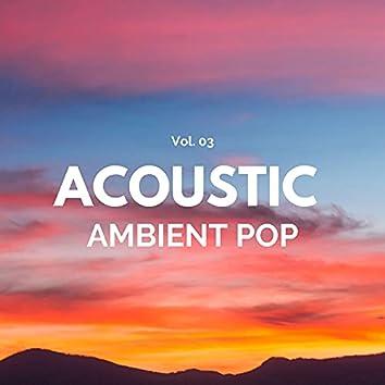 Acoustic Ambient Pop - Vol. 03