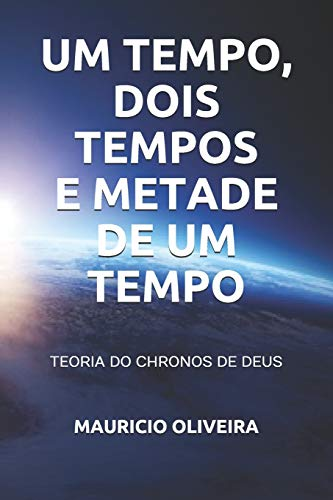 Um Tempo, Dois Tempos E Metade de Um Tempo: Teoria Do Chronos de Deus