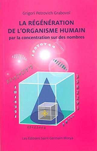 La Régénération de l'organisme humain par la concentration sur des nombres