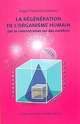 La Régénération de l'organisme humain par la concentration sur des nombres de Grigori Petrovich Grabovoï