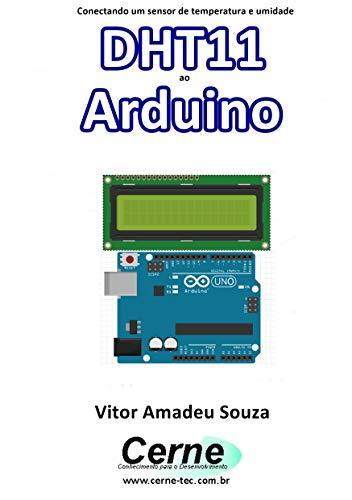 Conectando um sensor de temperatura e umidade DHT11 ao Arduino (Portuguese Edition)