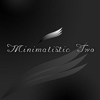 Minimalistic Two