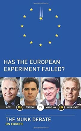 Has the European Experiment Failed?: The Munk Debate on Europe (Munk Debates) by Niall Ferguson (2012-11-27)