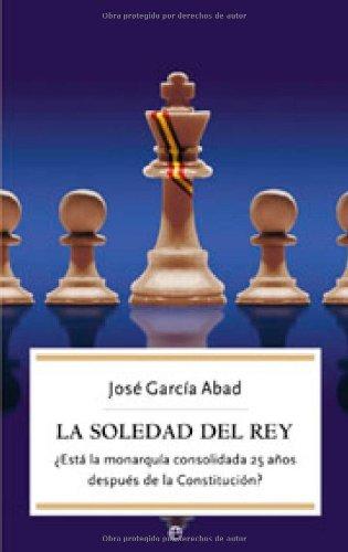 Soledad del rey, la (Actualidad (esfera) nº 31) eBook: Abad, Jose Garcia: Amazon.es: Tienda Kindle
