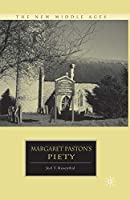 Margaret Paston's Piety (The New Middle Ages)