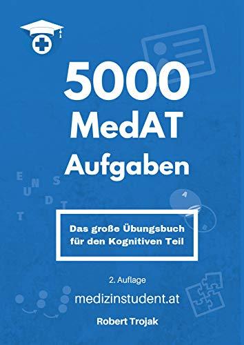 MedAT 2020/21 5000 MedAT Aufgaben MedAT-H/Z (Figuren Zusammensetzen, Gedächtnis und Merkfähigkeit, Zahlenfolgen, Implikationen Erkennen, Wortflüssigkeit) das große Übungsbuch für den kognitiven Teil