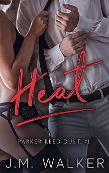 Heat (Parker Reed Duet Book 1) by [J.M. Walker, Fiona Campbell]