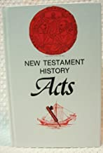 New Testament History: A Critical and Exegetical Commentary on the Book of Acts (The Bible study textbook series)