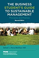 The Business Student's Guide to Sustainable Management: Principles and Practice (The Principles for Responsible Management Education Series)