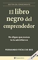 El libro negro del emprendedor / Little Black Book of Entrepreneurship: No Digas Que Nunca Te Lo Advirtieron