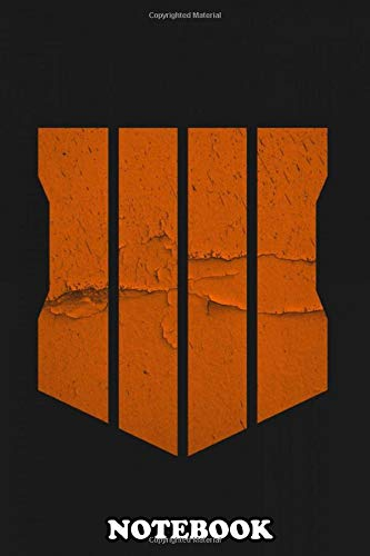 Notebook: Call Of Duty Black Ops 4 Is A Multiplayer First Person , Journal for Writing, College Ruled Size 6' x 9', 110 Pages