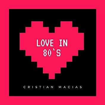 Love in 80`s