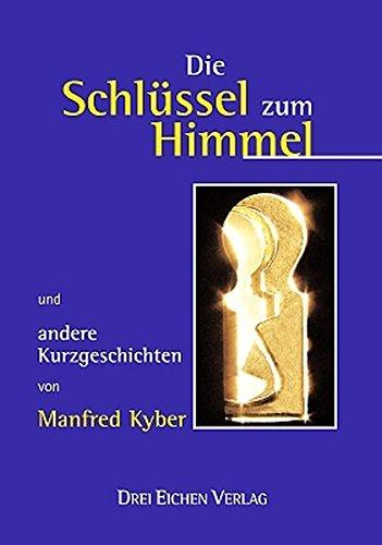 Die Schlüssel zum Himmel: Und andere Kurzgeschichten von Manfred Kyber (Geschenkbändchen)