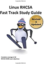 Linux RHCSA Fast Track Study Guide, 2nd edition: Covers all EX200 exam objectives for Red Hat Enterprise Linux 7 (RHEL 7)