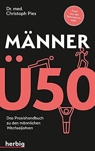 Männer Ü 50: Das Praxis-Handbuch zu den